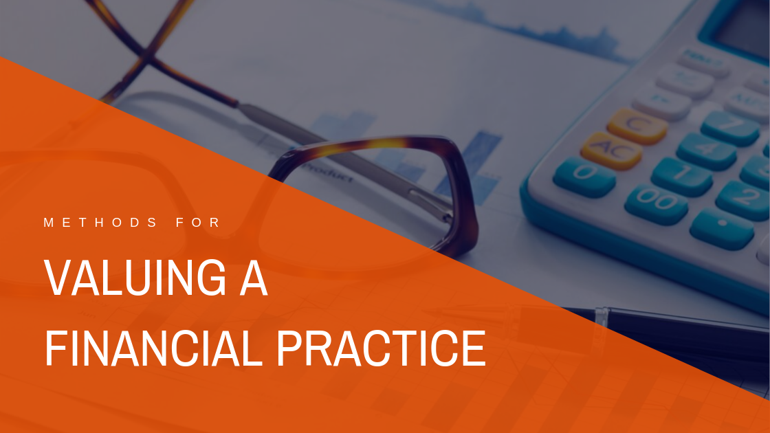 Methods for Valuing a Financial Advisor Practice