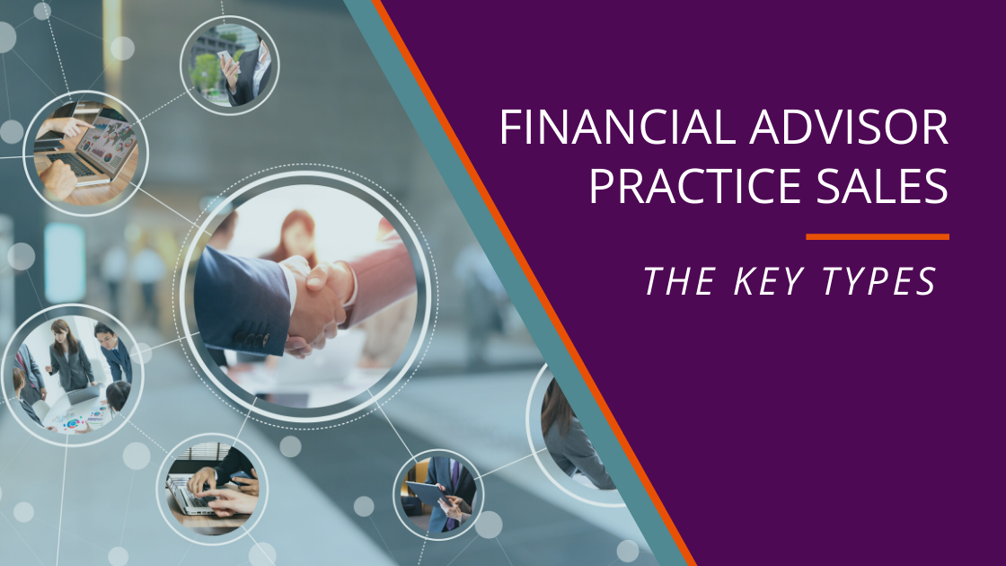 The Key Types of Financial Advisor Practice Sales